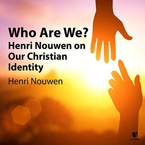 Who Are We?: Henri Nouwen on Our Christian Identity cover art
