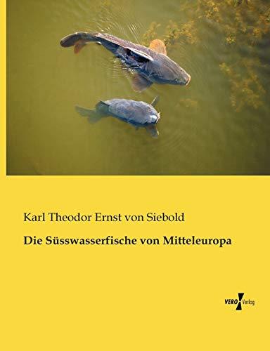 Die Suesswasserfische von Mitteleuropa