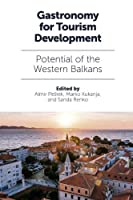 Gastronomy for Tourism Development: Potential of the Western Balkans