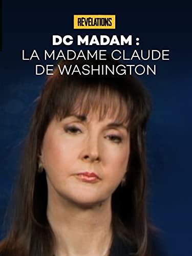 DC Madam : La madame Claude de Washington