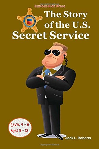 Book: The Story of the U.S. Secret Service by Jack L. Roberts