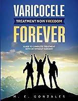 Varicocele: Treatment Now Freedom Forever