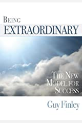 Being Extraordinary - A New Model For Success Kindle Edition