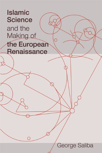 Islamic Science and the Making of the European Renaissance (Transformations: Studies in the History...