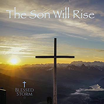 The Son Will Rise
