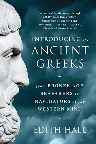 Introducing the Ancient Greeks: From Bronze Age Seafarers to Navigators of the Western Mind (Review)