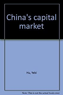 China's Capital Market : A Systematic Introduction to China's Stock and Bond Markets