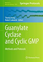 Guanylate Cyclase and Cyclic GMP: Methods and Protocols (Methods in Molecular Biology (1020))