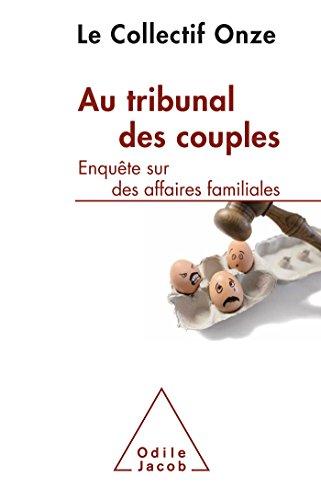 Au tribunal des couples: Enquête sur des affaires familiales