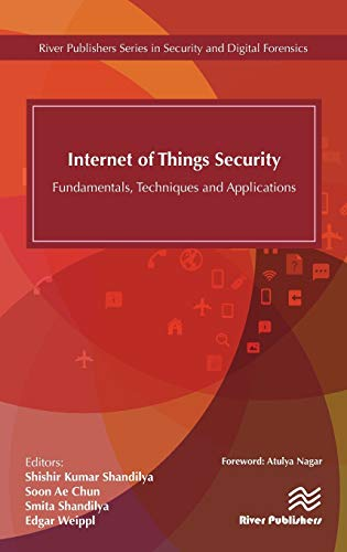Internet of Things Security: Fundamentals, Techniques and Applications (River Publishers Series in Security and Digital Forensics)