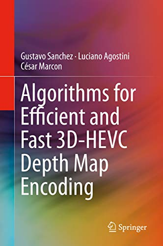 Algorithms for Efficient and Fast 3D-HEVC Depth Map Encoding (English Edition)