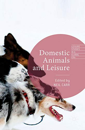 Domestic Animals and Leisure (Leisure Studies in a Global Era) (English Edition)