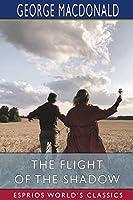 The Flight of the Shadow (Esprios Classics)