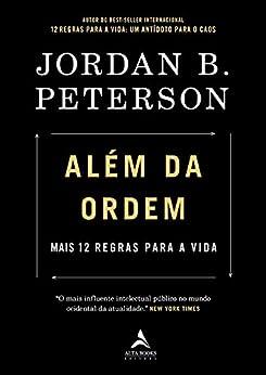 Além Da Ordem: Mais 12 Regras Para a Vida por [Jordan B. Peterson]