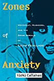 Zones of Anxiety: Movement, Musidora, and the Crime Serials of Louis Feuillade (Contemporary Approaches to Film & Television) (Contemporary Approaches to Film and Media Series)