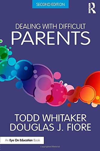 Compare Textbook Prices for Dealing with Difficult Parents 2 Edition ISBN 9781138938670 by Whitaker, Todd,Fiore, Douglas J.