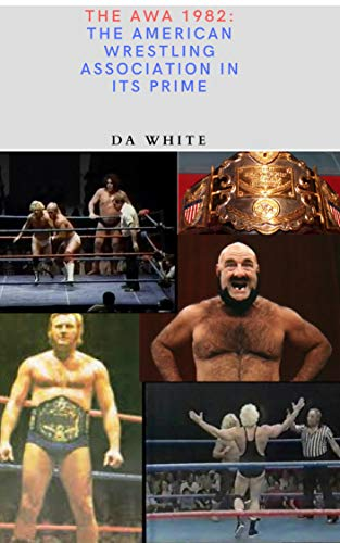The AWA 1982: The American Wrestling Association in its Prime (English Edition)
