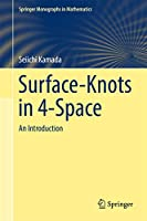 Surface-Knots in 4-Space: An Introduction (Springer Monographs in Mathematics)