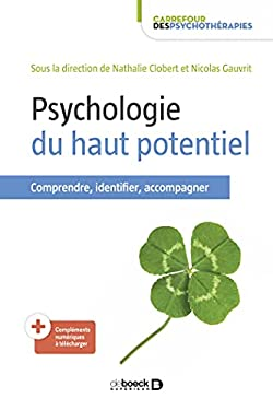 Psychologie du haut potentiel: Comprendre, identifier, accompagner (Carrefour des psychothérapies)