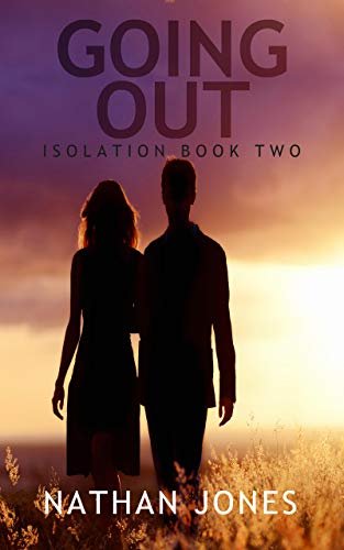 Going Out (Isolation Book 2) by [Nathan Jones]