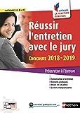 Réussir l'entretien avec le jury. Concours 2018-2019 (Oral des concours de catégories A, B et C)