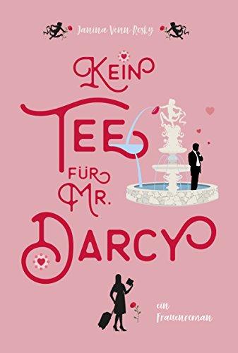 Kein Tee für Mr. Darcy: ein Frauenroman (Tea Time 2)