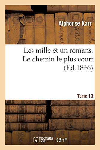 Les mille et un romans. Tome 13. Le chemin le plus court