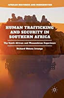 Human Trafficking and Security in Southern Africa: The South African and Mozambican Experience (African Histories and Modernities)