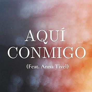 Aquí Conmigo (feat. Anna Tivel)