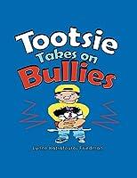 Tootsie Takes on Bullies