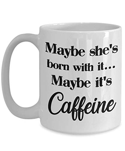 Caneca de amante de café para mãe, presente de dia das mães, presentes para filhas, presentes para mulheres, talvez ela nasça com ele talvez sua cafeína, presente divertido para ela