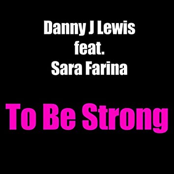 To Be Strong (Radio Edit)