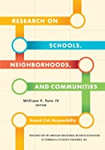 Research on Schools, Neighborhoods and Communities: Toward Civic Responsibility