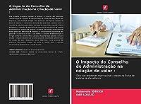 O impacto do Conselho de Administração na criação de valor :: Caso das empresas marroquinas cotadas na Bolsa de Valores de Casablanca