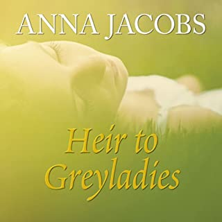 Heir to Greyladies                   By:                                                                                                                                 Anna Jacobs                               Narrated by:                                                                                                                                 Julie Maisey                      Length: 7 hrs and 58 mins     36 ratings     Overall 4.7