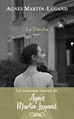 La Datcha d'Agnes Martin-lugand