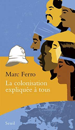 La Colonisation expliquée à tous (EXPLIQUE A...) (French Edition)