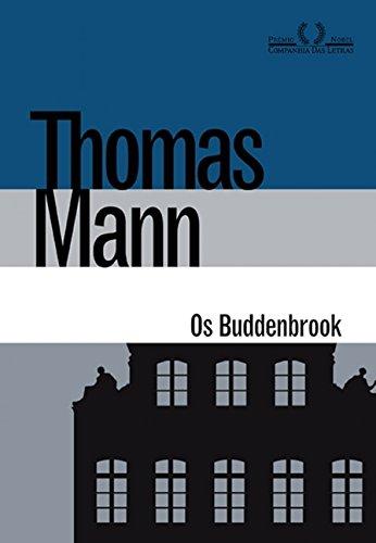 Os Buddenbrook: Decadência De Uma Família