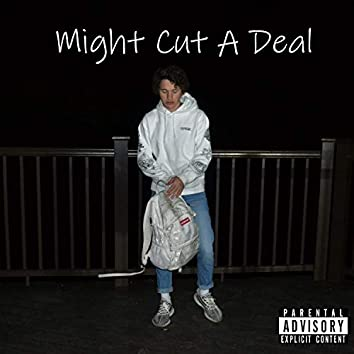 Might Cut a Deal (feat. Simple X Versetile)