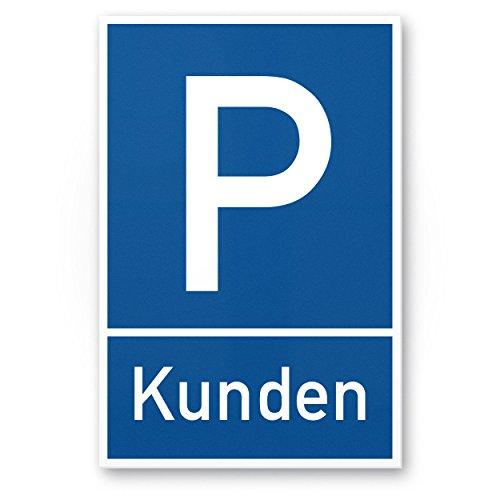 Parkplatz Kunden Kunststoff Schild - Kundenparkplatz (blau, 20 x 30cm), Hinweisschild Privatparkplatz - nur Kunden, Parkplatzschild Reserviert - Parkplatz freihalten, Stellplatz vermietet Kundschaft