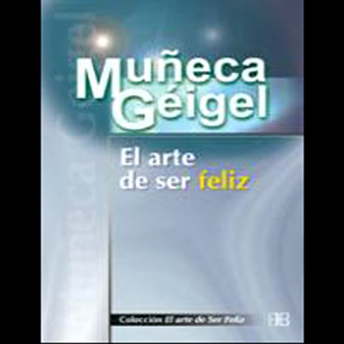 El Arte de Ser Feliz (Texto Completo) cover art