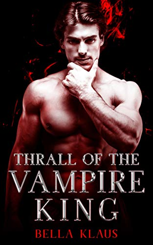 Thrall of the Vampire King (Blood Fire Saga Book 4)
