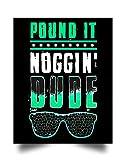 Pound IT Noggin Perfect Dude Youth Boys Men Dude (17'x22') Wall Art Print Poster...