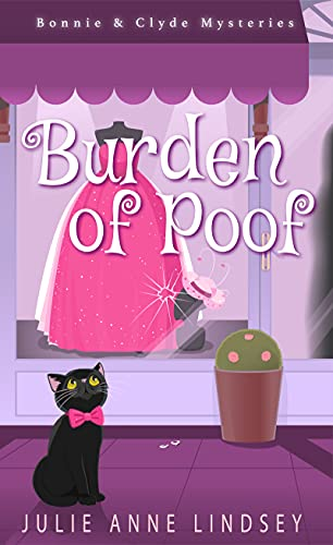 Burden of Poof (Bonnie & Clyde Mysteries Book 1) by [Julie Anne Lindsey]