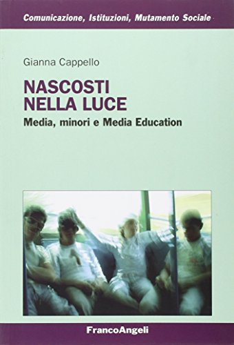 Nascosti nella luce. Media, minori e Media Education