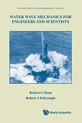 Water Wave Mechanics for Engineers & Scientists (Advanced Series on Ocean Engineering-Vol2) (v. 2)