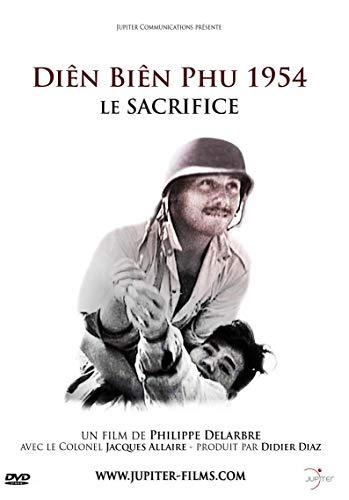 Diên Biên PHU 1954 : Le Sacrifice