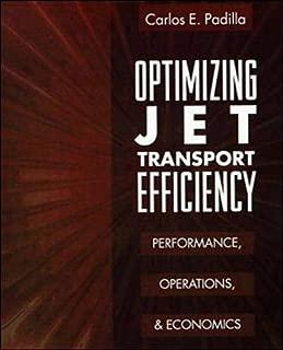 Optimizing Jet Transport Efficiency: Performance, Operations, and Economics