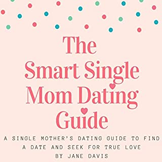The Smart Single Mom Dating Guide cover art