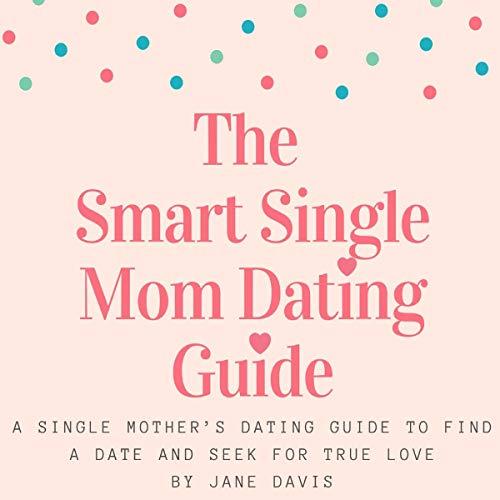 『The Smart Single Mom Dating Guide』のカバーアート